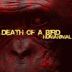 Death of a Bird Humanimal_small